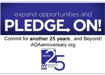 Pledge On! Commit to another 25 years and beyond. ADA 25